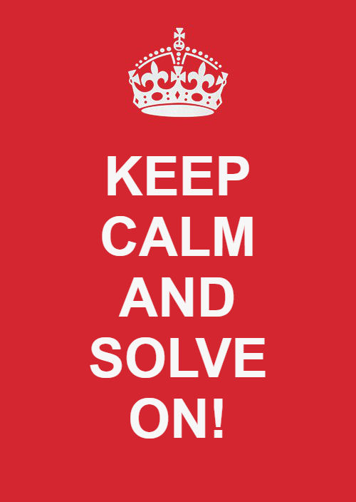 KEEP CALM AND SOLVE ON